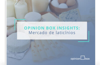 Opinion Box Insights: Mercado de Laticínios