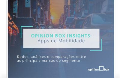 Opinion Box Insights: Apps de mobilidade
