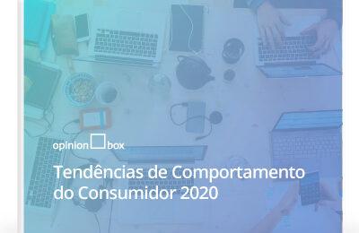 Tendências de Comportamento do Consumidor 2020