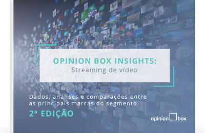 Opinion Box Insights: Streaming – 2ª Edição