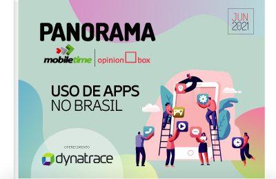 Panorama Mobile Time: Uso de Apps no Brasil – Junho de 2021