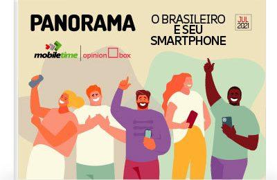 Panorama Mobile Time: O brasileiro e seu smartphone – Julho de 2021