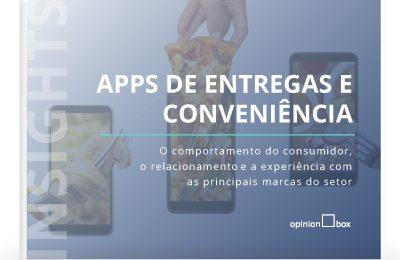 Opinion Box Insights: Apps de entregas e conveniência
