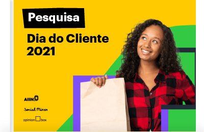 Pesquisa Dia do Cliente 2021