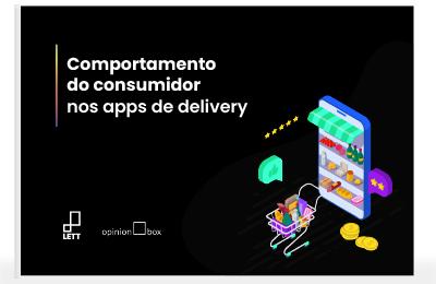 Comportamento do consumidor nos apps de delivery – Parceria Lett